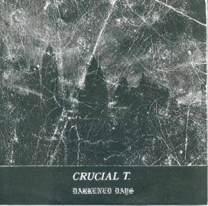 Crucial T.: Darkened Days - Cover