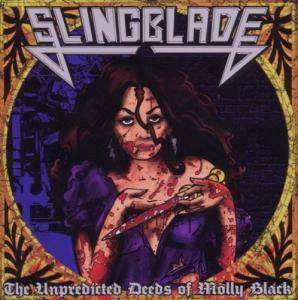 Slingblade: Unpredicted Deeds Of Molly Black, The - Cover