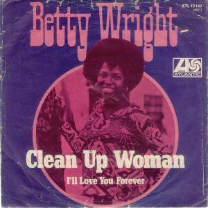 Cover - Betty Wright: Clean Up Woman