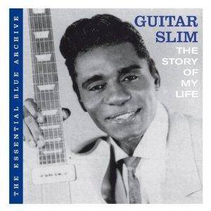Cover - Guitar Slim: Essential Blue Archive: The Story Of My Life, The