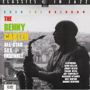 Cover - Benny Carter: Benny Carter All-Star Sax Ensemble - Over The Rainbow, The