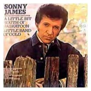 Cover - Sonny James: Little Bit South Of Saskatoon / Little Band Of Gold, A