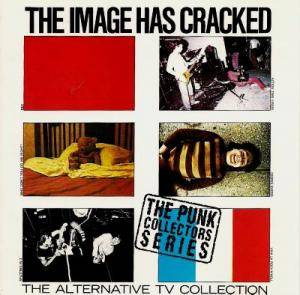 Cover - Alternative TV: Image Has Cracked: The Alternative TV Collection, The