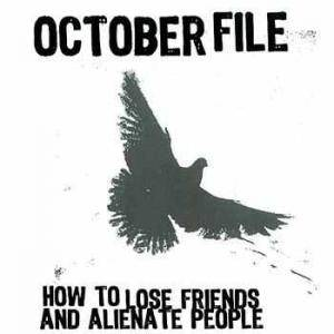 Cover - October File: How To Lose Friends And Alienate People