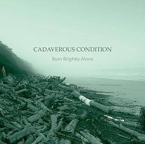 Cadaverous Condition: Burn Brightly Alone - Cover