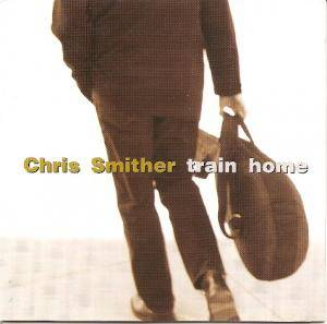 Cover - Chris Smither: Train Home