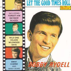 Cover - Bobby Rydell: Let The Good Times Roll