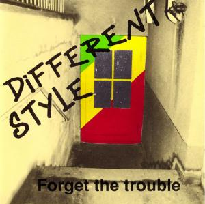 Different Style - Forget The Trouble