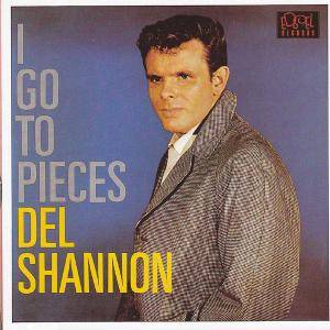 Cover - Del Shannon: I Go To Pieces