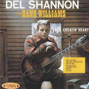 "Cover - Del Shannon: Del Shannon Sings Hank Williams ""Your Cheatin' Heart"""