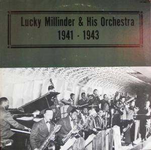 Cover - Lucky Millinder Orchestra: 1941 - 1943