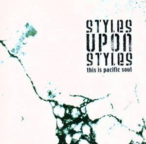 Styles Upon Styles - This Is Pacific Soul - Cover