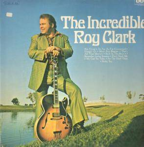 Cover - Roy Clark: Incredible Roy Clark, The