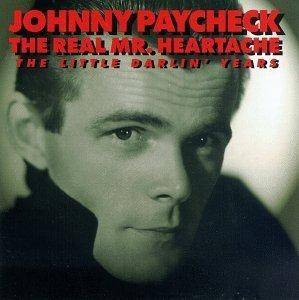 Cover - Johnny Paycheck: Real Mr. Heartache: The Little Darlin' Years, The