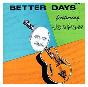 Cover - Joe Pass: Better Days