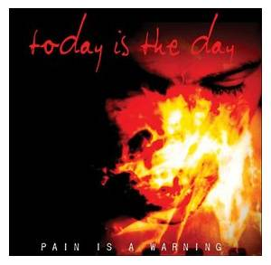 Cover - Today Is The Day: Pain Is A Warning