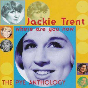 Cover - Jackie Trent: Where Are You Now - The Pye Anthology
