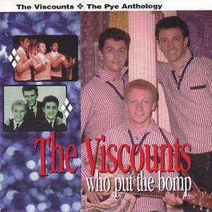 Cover - Viscounts, The: Who Put The Bomp - Thy Pye Anthology