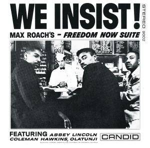 Max Roach: We Insist! Max Roach's - Freedom Now Suite - Cover