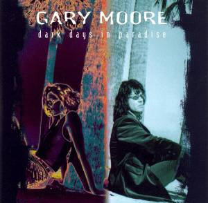 Gary Moore: Dark Days In Paradise - Cover
