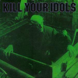 Cover - Kill Your Idols: Kill Your Idols / The Nerve Agents