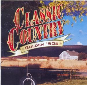 Classic Country - Golden 50's - Cover