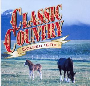 Classic Country - Golden 60's - Cover