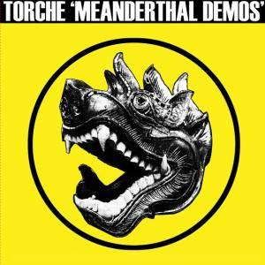 Cover - Torche: Meanderthal Demos