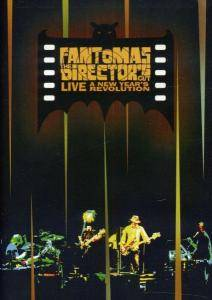 Cover - Fantômas: Director's Cut — Live | A New Year's Revolution, The