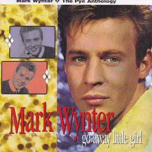 Cover - Mark Wynter: Go Away Little Girl - The Pye Anthology