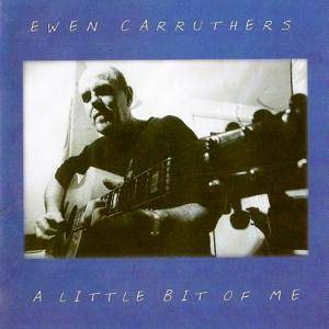 Ewen Carruthers: Little Bit Of Me, A - Cover
