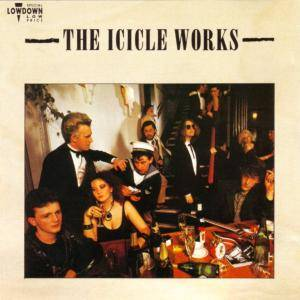 The Icicle Works: Icicle Works, The - Cover