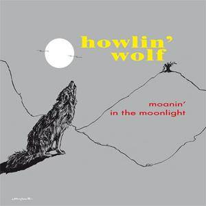 Howlin' Wolf: Moanin' In The Moonlight - Cover