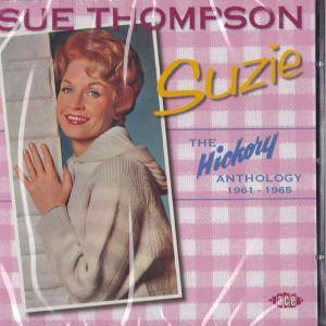 Cover - Sue Thompson: Hickory Anthology 1961 - 1965, The