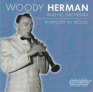 Cover - Woody Herman & His Orchestra: Rhapsody In Wood