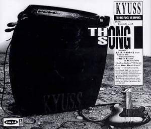 Kyuss: Thong Song - Cover