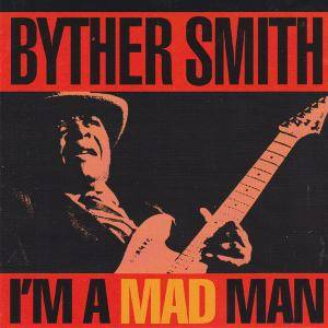 Cover - Byther Smith: I'm A Mad Man