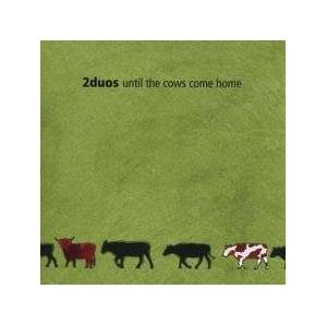 Cover - 2duos: Until The Cows Come Home