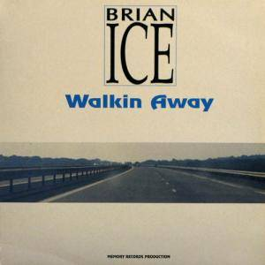 Cover - Brian Ice: Walkin Away