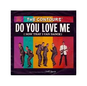 Cover - Contours, The: Do You Love Me (Now That I Can Dance)