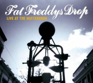 Cover - Fat Freddy's Drop: Live At The Matterhorn