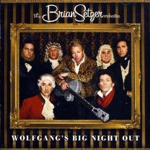 Cover - Brian Setzer Orchestra, The: Wolfgang's Big Night Out