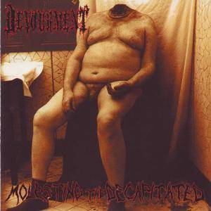 Devourment: Molesting The Decapitated - Cover