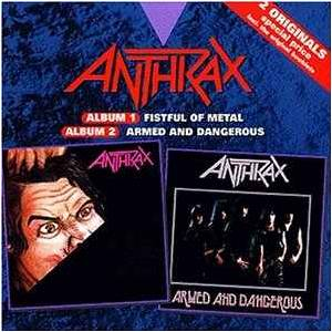 Anthrax: Fistful Of Metal / Armed And Dangerous (2-CD) - Bild 1