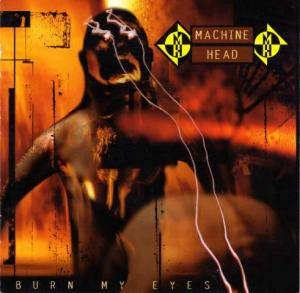 Machine Head: Burn My Eyes (CD) - Bild 1