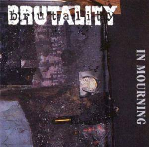 Brutality: In Mourning - Cover