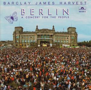 Barclay James Harvest: Berlin - A Concert For The People - Cover