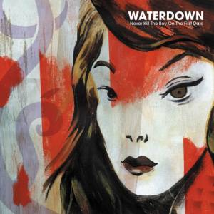 Cover - Waterdown: Never Kill The Boy On The First Date