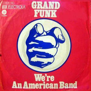 Grand Funk Railroad: We're An American Band - Cover