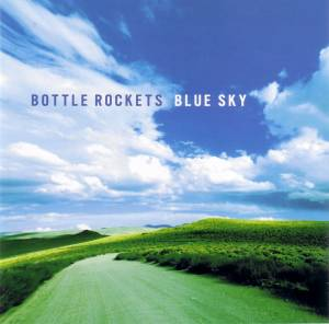Cover - Bottle Rockets, The: Blue Sky